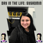 Day In The Life: Sysadmin